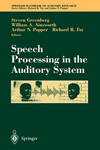 Speech Processing in the Auditory System By Steven Greenberg