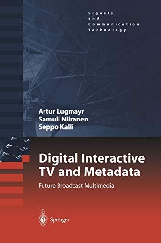 Digital Interactive TV and Metadata By Arthur Lugmayr