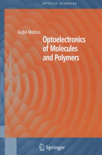 Optoelectronics of Molecules and Polymers By Roger C. Hiorns