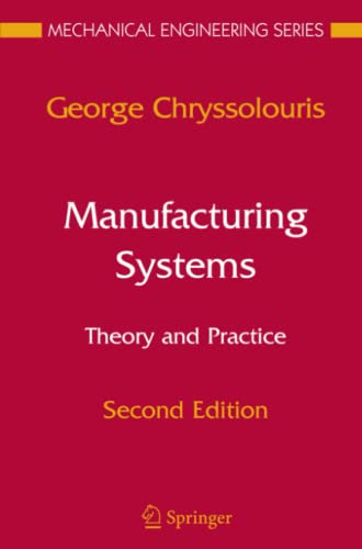 Manufacturing Systems: Theory and Practice By George Chryssolouris