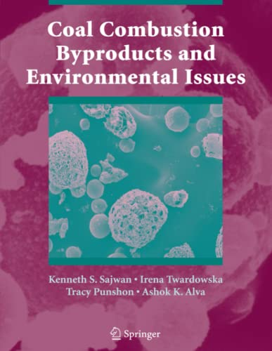Coal Combustion Byproducts and Environmental Issues By Kenneth S. Sajwan