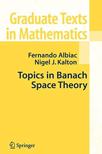 Topics in Banach Space Theory By Fernando Albiac