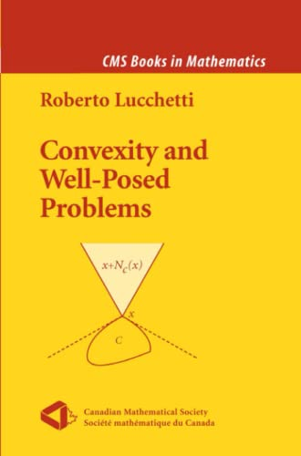 Convexity and Well-Posed Problems By Roberto Lucchetti