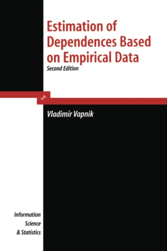 Estimation of Dependences Based on Empirical Data By V. Vapnik