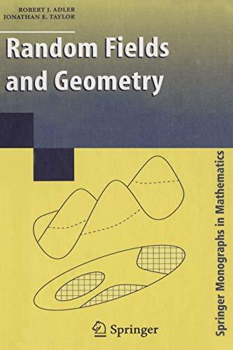 Random Fields and Geometry By R. J. Adler