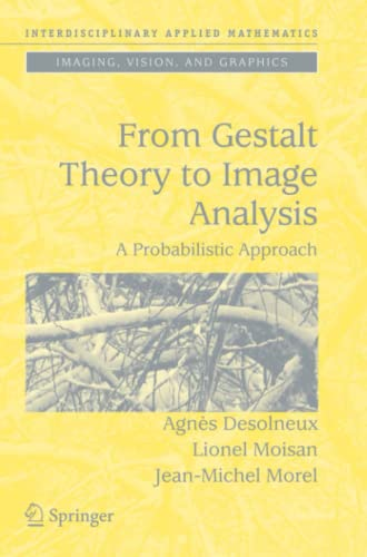 From Gestalt Theory to Image Analysis By Agnes Desolneux