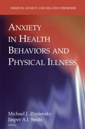 Anxiety in Health Behaviors and Physical Illness By Michael J. Zvolensky