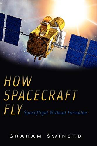 How Spacecraft Fly By Graham Swinerd
