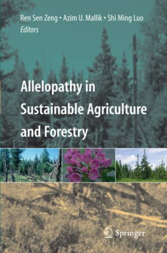 Allelopathy in Sustainable Agriculture and Forestry By Ren Sen Zeng