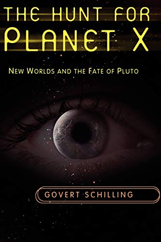 The Hunt for Planet X By Govert Schilling
