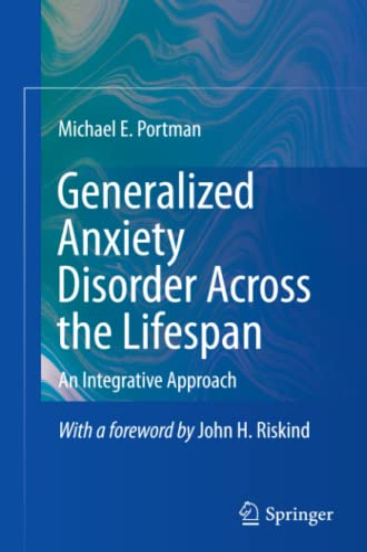 Generalized Anxiety Disorder Across the Lifespan By Michael E. Portman
