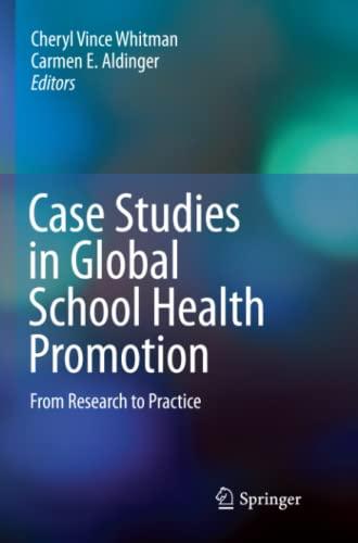 Case Studies in Global School Health Promotion By Cheryl Vince Whitman