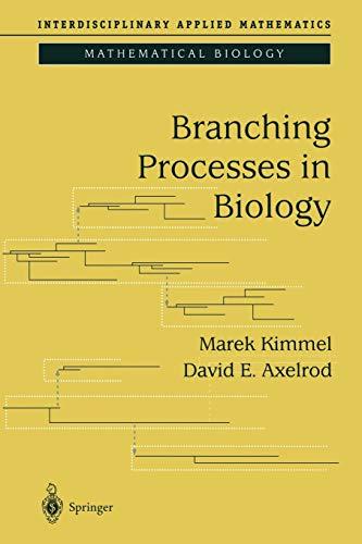 Branching Processes in Biology By Marek Kimmel