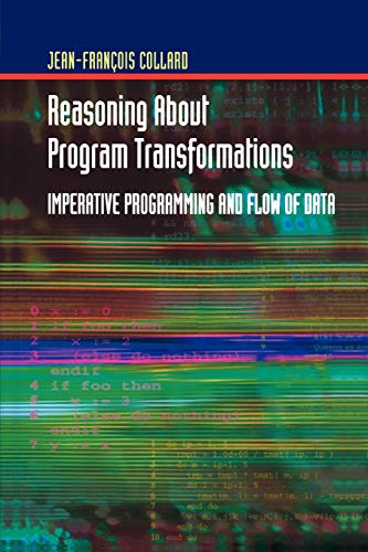 Reasoning About Program Transformations By Jean-Francois Collard
