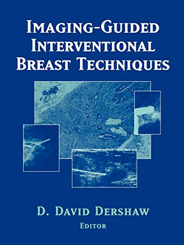 Imaging-Guided Interventional Breast Techniques By D.D. Dershaw