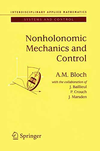 Nonholonomic Mechanics and Control By J. Baillieul