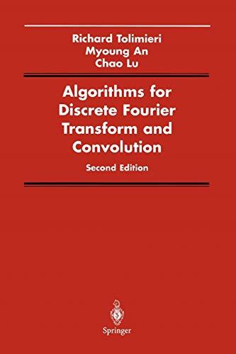 Algorithms for Discrete Fourier Transform and Convolution By Richard Tolimieri