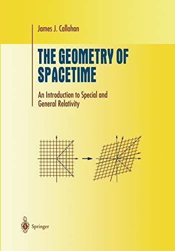 The Geometry of Spacetime By James J. Callahan, Jr.