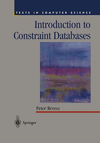 Introduction to Constraint Databases By Peter Revesz