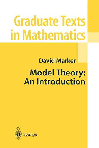 Model Theory : An Introduction By David Marker