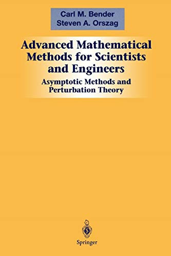 Advanced Mathematical Methods for Scientists and Engineers I By Carl M. Bender