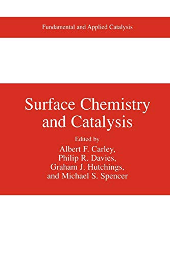 Surface Chemistry and Catalysis By Albert F. Carley