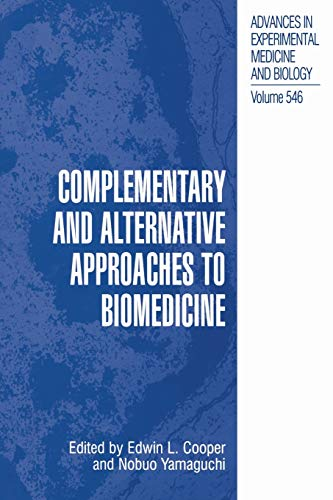 Complementary and Alternative Approaches to Biomedicine By Edwin L. Cooper