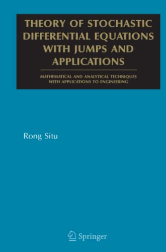Theory of Stochastic Differential Equations with Jumps and Applications By Rong SITU