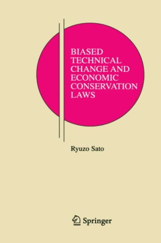 Biased Technical Change and Economic Conservation Laws By Ryuzo Sato