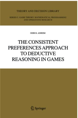 The Consistent Preferences Approach to Deductive Reasoning in Games By Geir B. Asheim