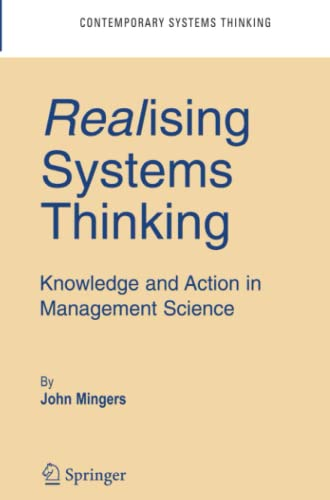 Realising Systems Thinking: Knowledge and Action in Management Science By John Mingers