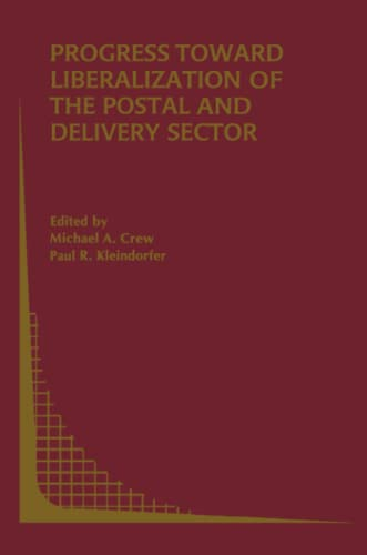 Progress toward Liberalization of the Postal and Delivery Sector By Michael A. Crew