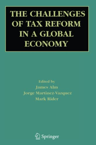 The Challenges of Tax Reform in a Global Economy By James Alm