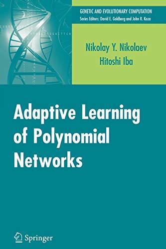 Adaptive Learning of Polynomial Networks By Nikolay Nikolaev