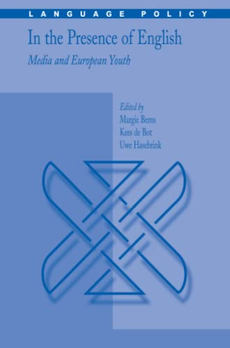In the Presence of English: Media and European Youth By Margie Berns