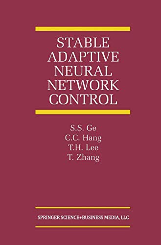 Stable Adaptive Neural Network Control By S.S. Ge