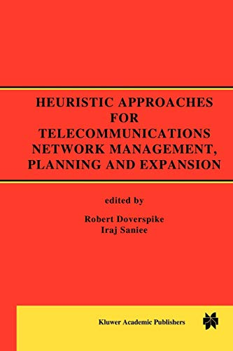 Heuristic Approaches for Telecommunications Network Management, Planning and Expansion By Robert Doverspike