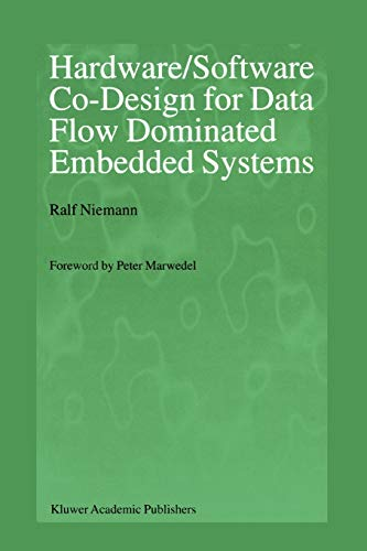 Hardware/Software Co-Design for Data Flow Dominated Embedded Systems By Ralf Niemann