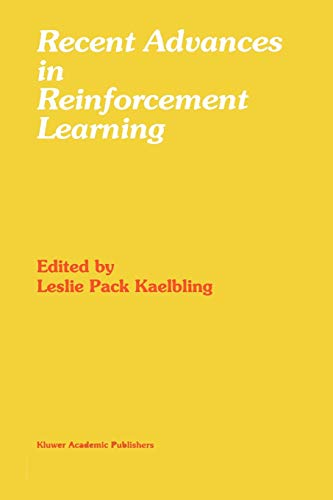 Recent Advances in Reinforcement Learning By Leslie Pack Kaelbling