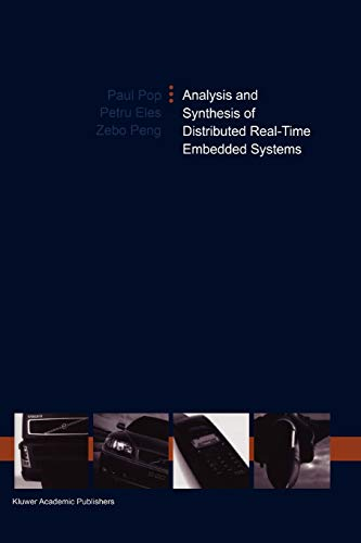 Analysis and Synthesis of Distributed Real-Time Embedded Systems By Paul Pop