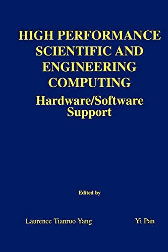 High Performance Scientific and Engineering Computing By Laurence Tianruo Yang