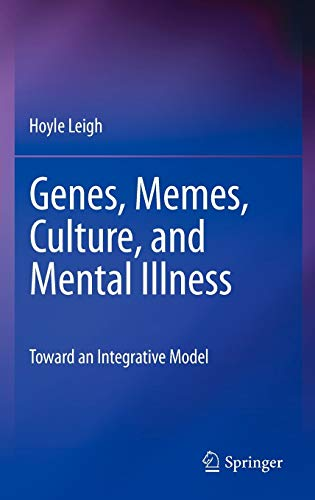 Genes, Memes, Culture, and Mental Illness By Hoyle Leigh