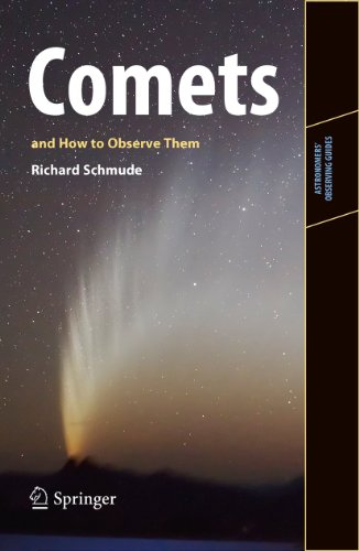 Comets and How to Observe Them By Richard Schmude, Jr.
