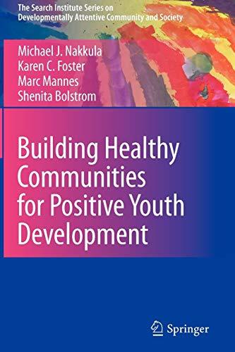 Building Healthy Communities for Positive Youth Development By Michael J. Nakkula