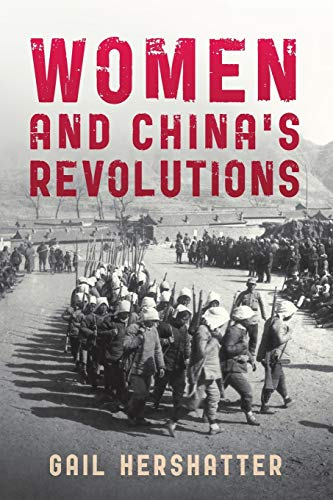 Women and China's Revolutions By Gail Hershatter