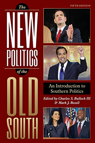 The New Politics of the Old South By Charles S. Bullock, III