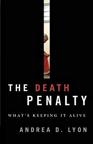 The Death Penalty By Andrea D. Lyon