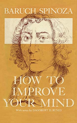 How to Improve Your Mind By Baruch Spinoza