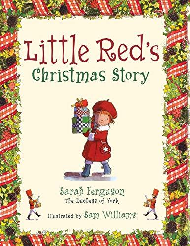 Little Red's Christmas Story By Sarah Ferguson, The Duchess of York