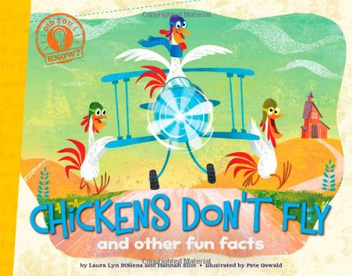 Did You Know: Chickens Don't Fly: and other fun facts By Laura Lyn DiSiena